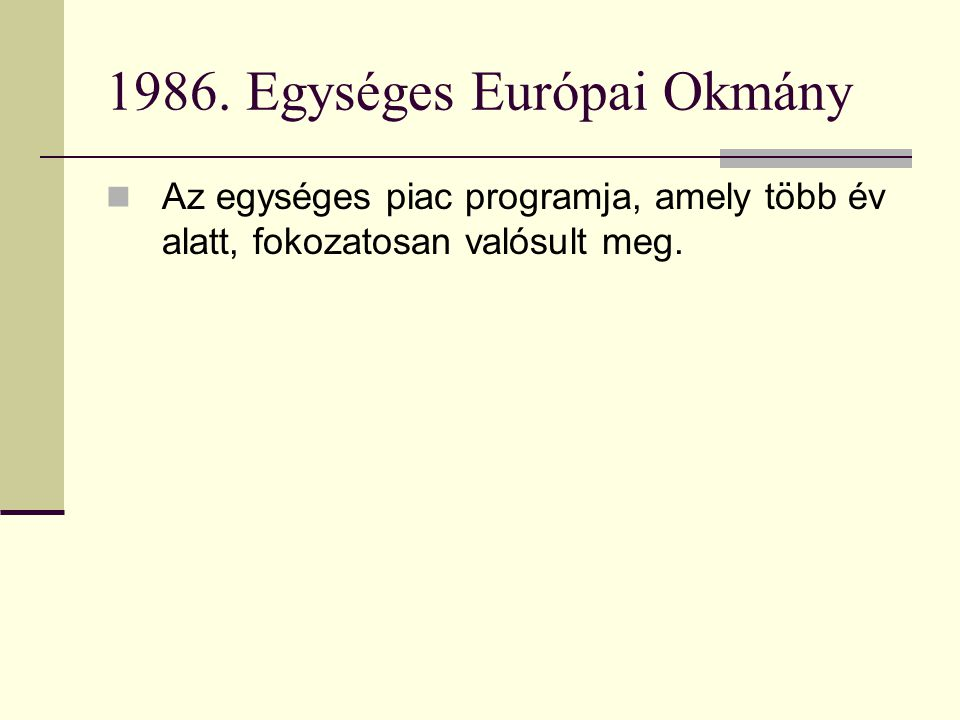 1986. Egységes Európai Okmány