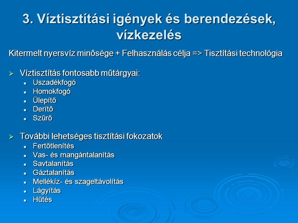 3. Víztisztítási igények és berendezések, vízkezelés