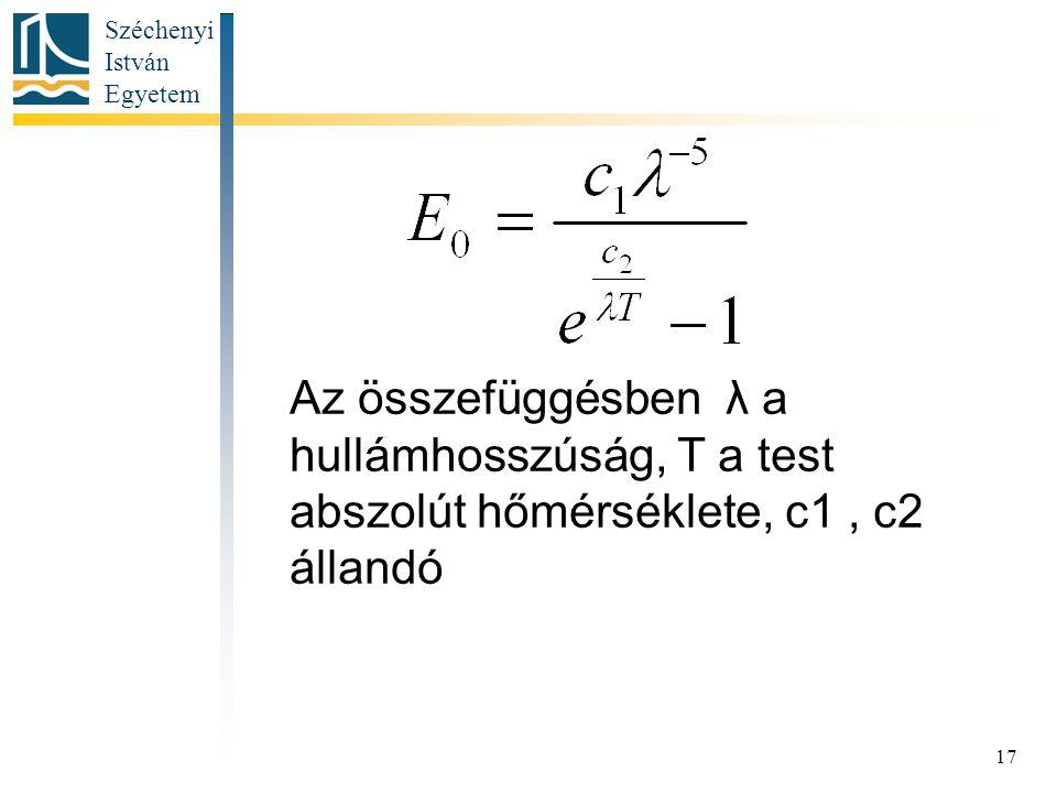 Az összefüggésben λ a hullámhosszúság, T a test abszolút hőmérséklete, c1 , c2 állandó