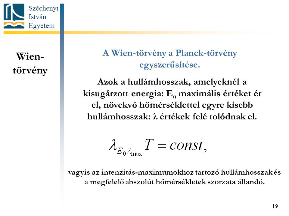 A Wien-törvény a Planck-törvény egyszerűsítése.