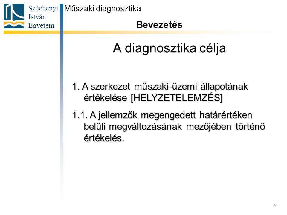 A diagnosztika célja Bevezetés