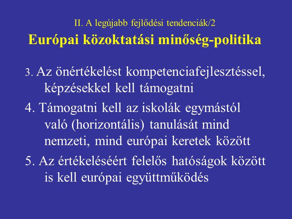 II. A legújabb fejlődési tendenciák/2 Európai közoktatási minőség-politika
