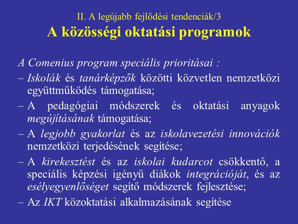 II. A legújabb fejlődési tendenciák/3 A közösségi oktatási programok