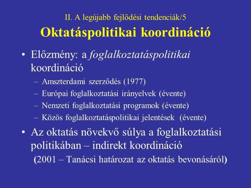 II. A legújabb fejlődési tendenciák/5 Oktatáspolitikai koordináció