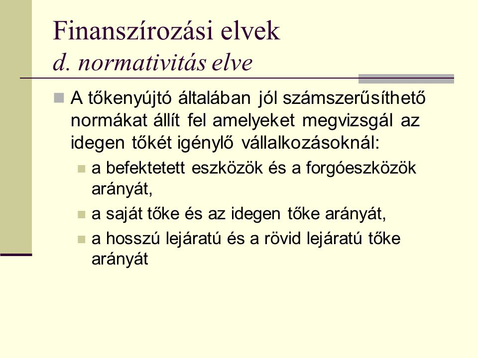 Finanszírozási elvek d. normativitás elve