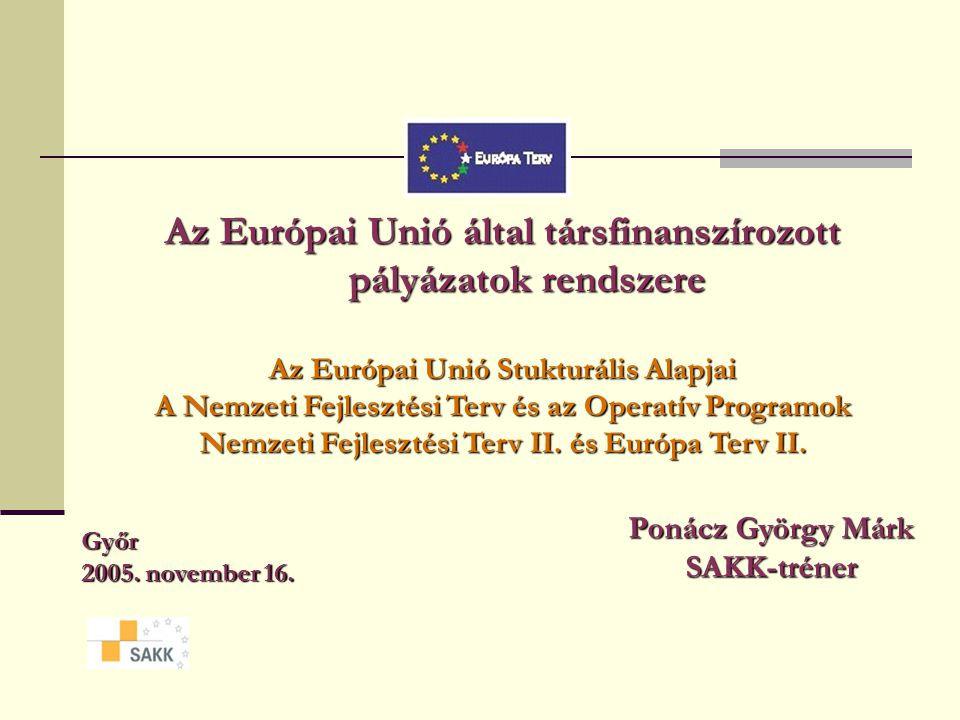 Az Európai Unió által társfinanszírozott pályázatok rendszere