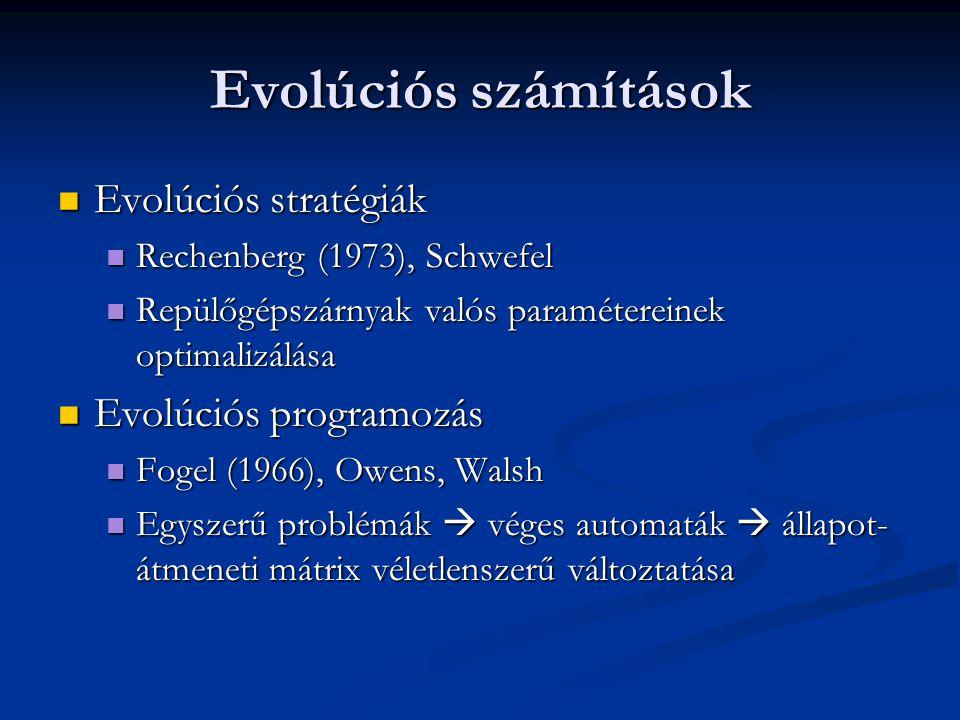 Evolúciós számítások Evolúciós stratégiák Evolúciós programozás