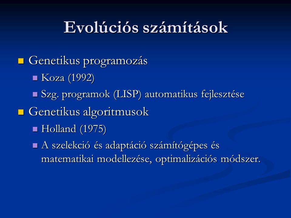 Evolúciós számítások Genetikus programozás Genetikus algoritmusok