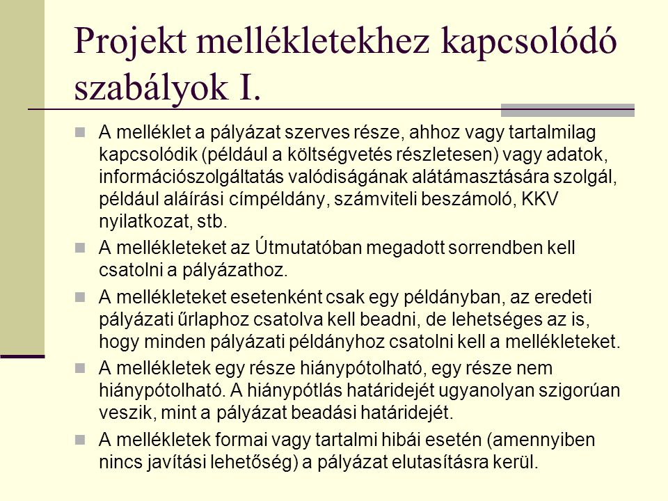 Projekt mellékletekhez kapcsolódó szabályok I.