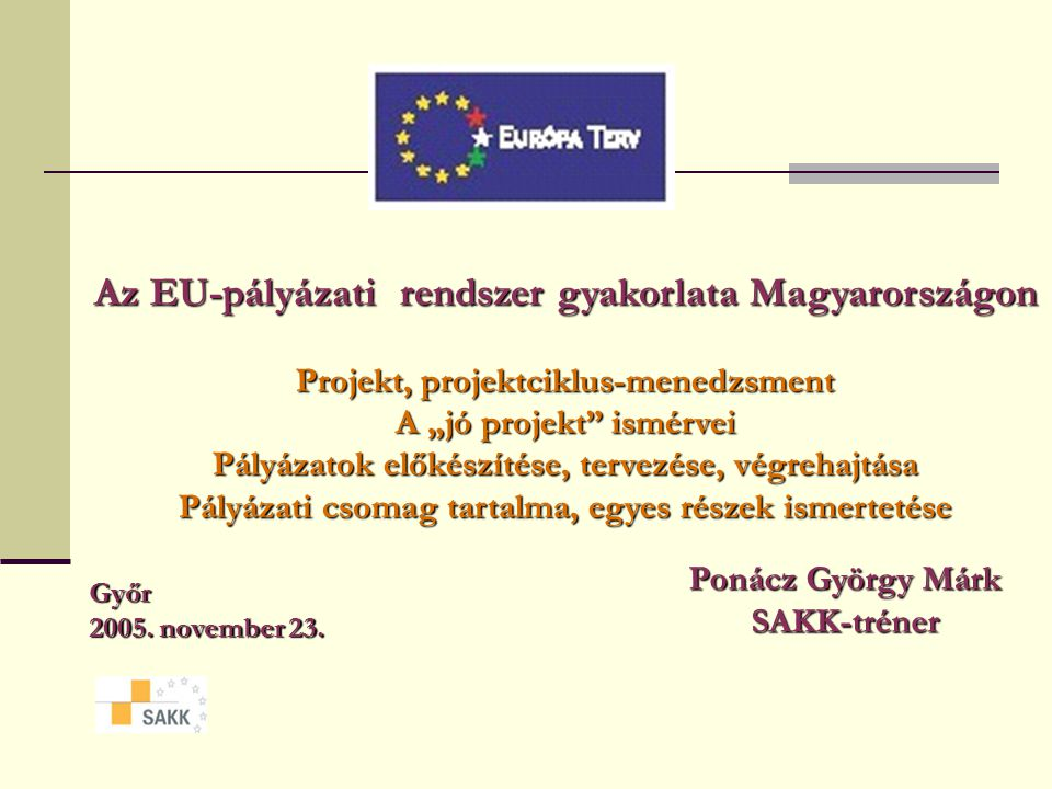 Az EU-pályázati rendszer gyakorlata Magyarországon