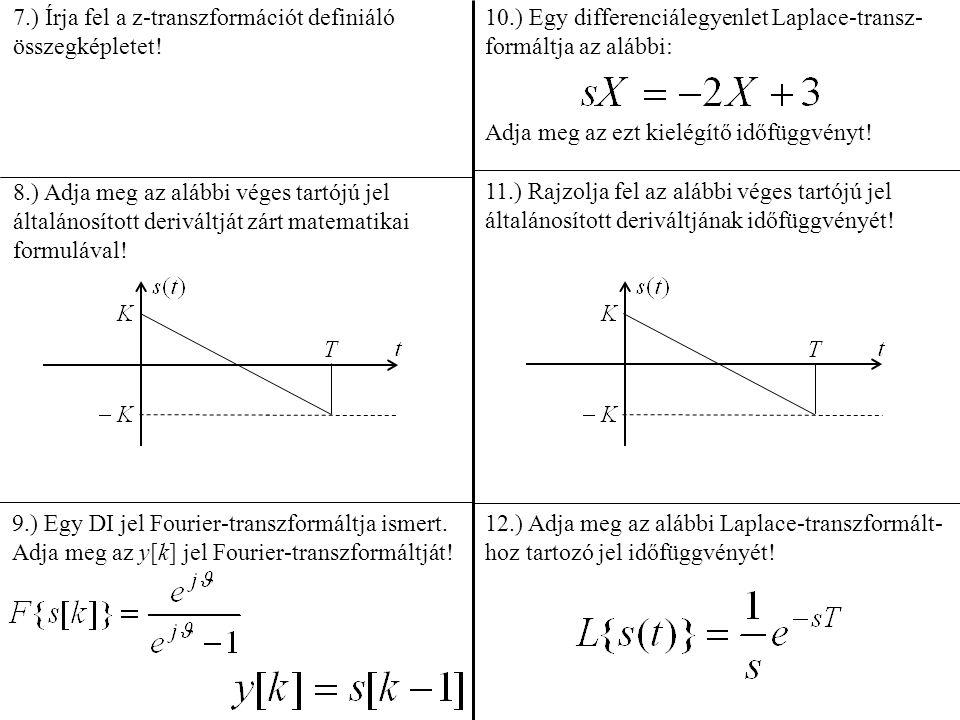 7.) Írja fel a z-transzformációt definiáló