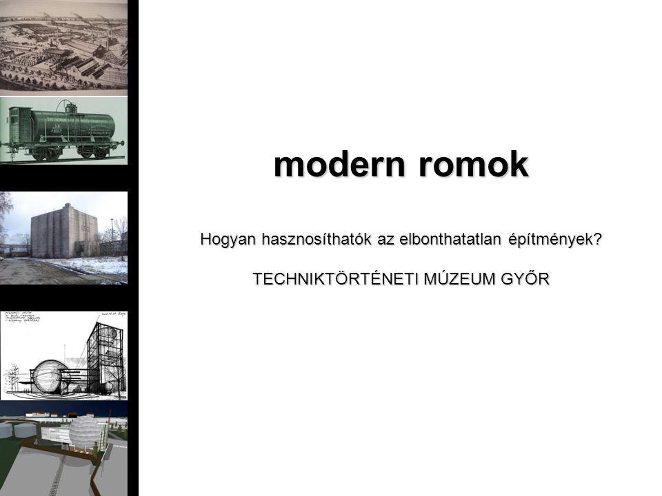 modern romok Hogyan hasznosíthatók az elbonthatatlan építmények