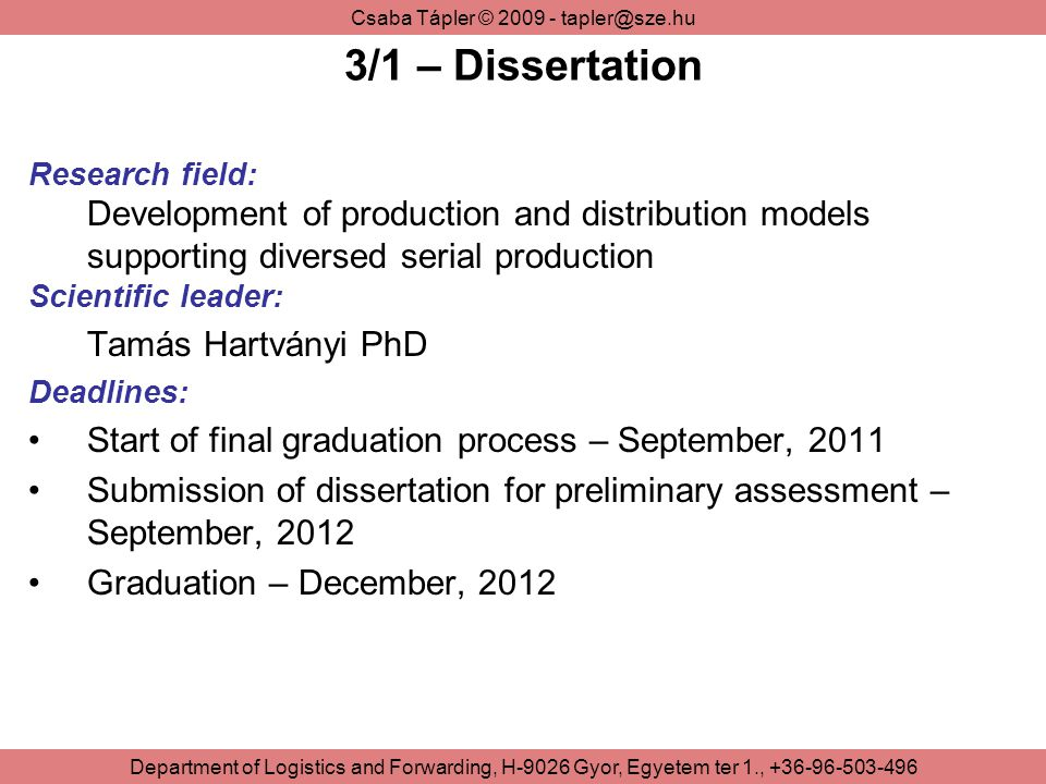 3/1 – Dissertation Research field: Development of production and distribution models supporting diversed serial production.