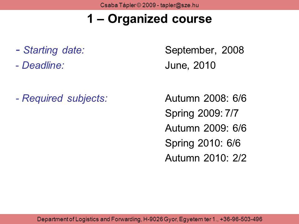 - Starting date: September, 2008