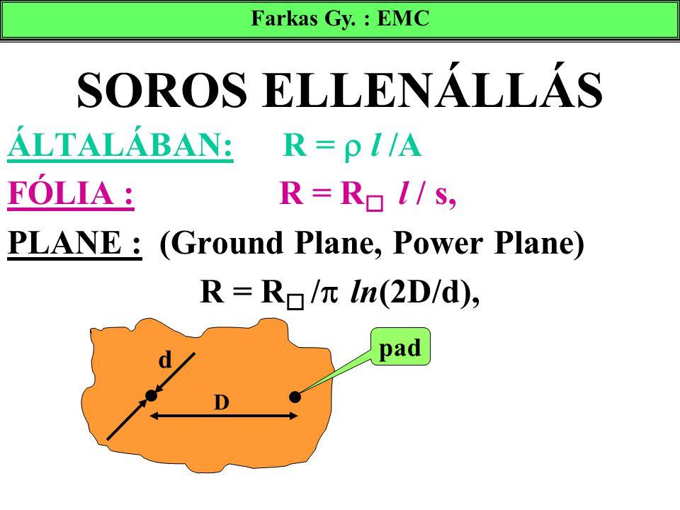 SOROS ELLENÁLLÁS ÁLTALÁBAN: R =  l /A FÓLIA : R = R l / s,