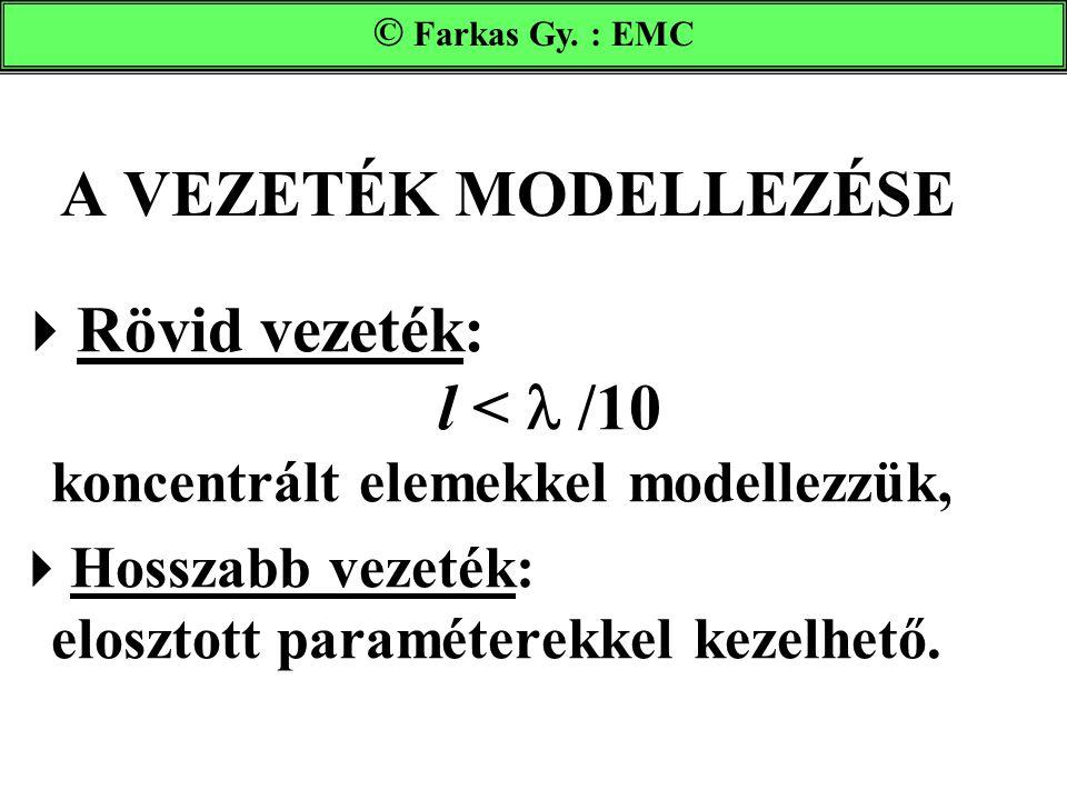 Rövid vezeték: l <  /10 koncentrált elemekkel modellezzük,