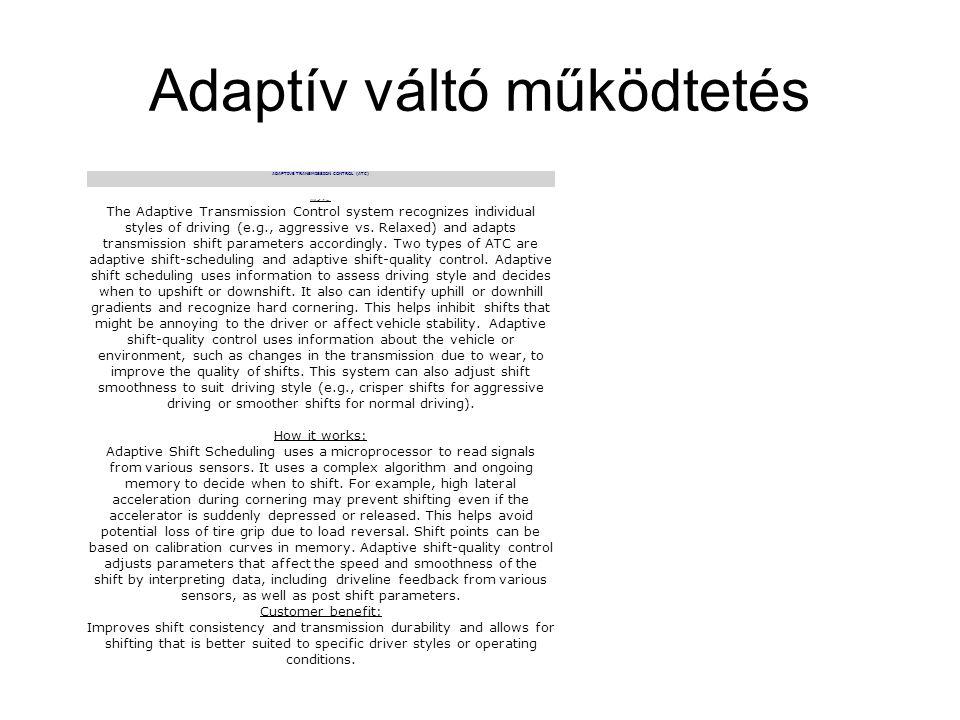 Adaptív váltó működtetés