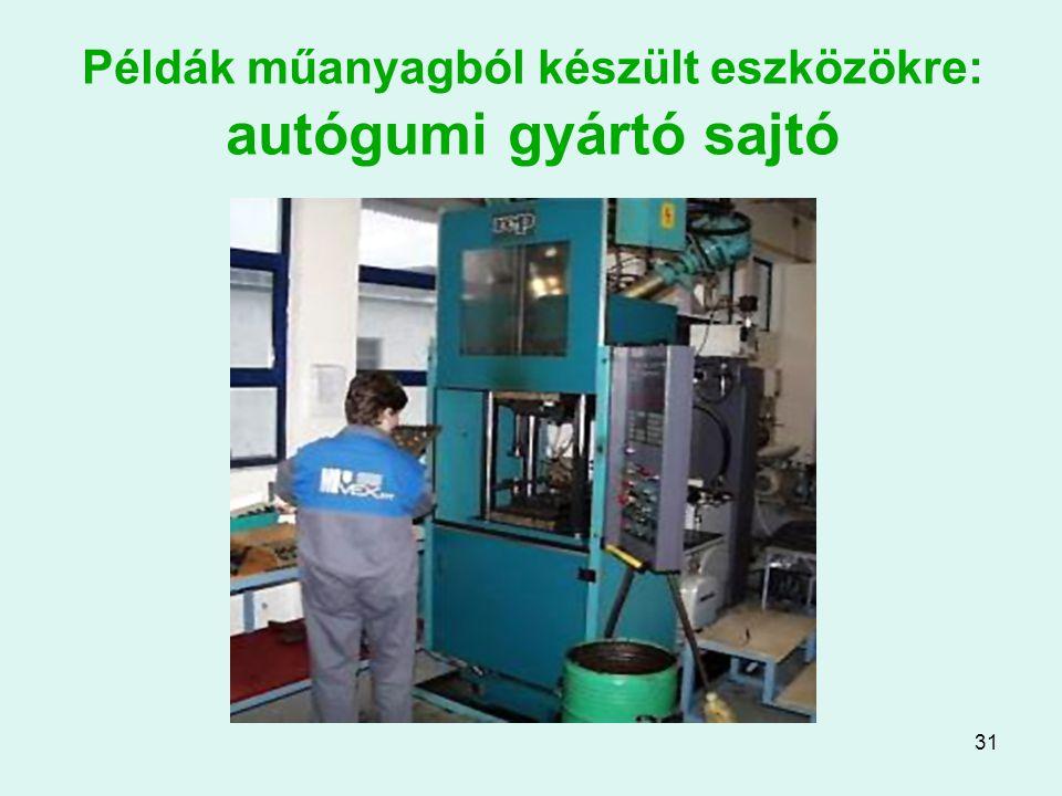 Példák műanyagból készült eszközökre: autógumi gyártó sajtó
