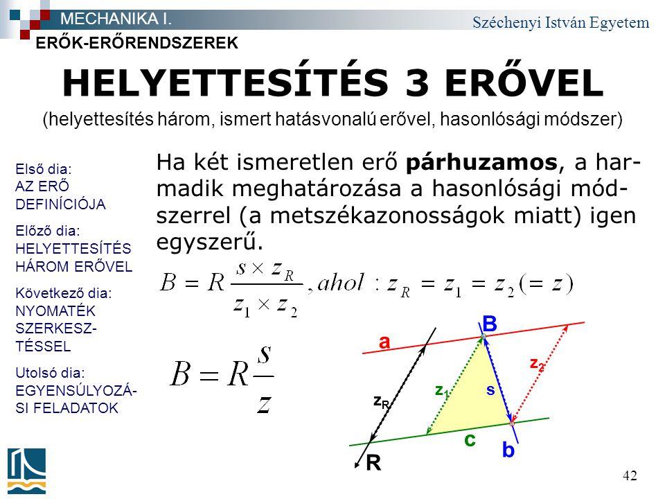 (helyettesítés három, ismert hatásvonalú erővel, hasonlósági módszer)