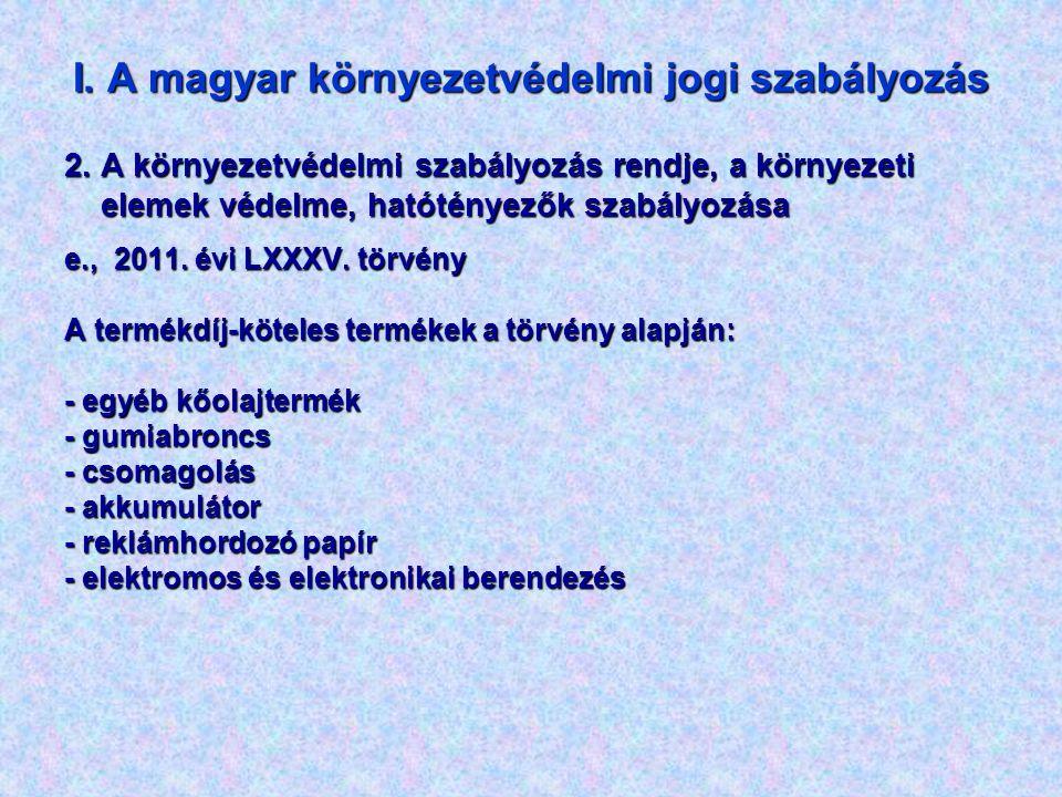 I. A magyar környezetvédelmi jogi szabályozás