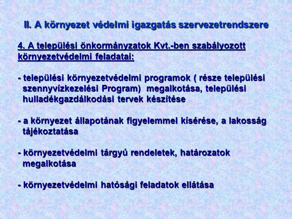 II. A környezet védelmi igazgatás szervezetrendszere