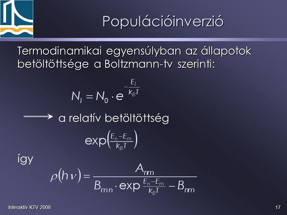 Populációinverzió Termodinamikai egyensúlyban az állapotok betöltöttsége a Boltzmann-tv szerinti: a relatív betöltöttség.