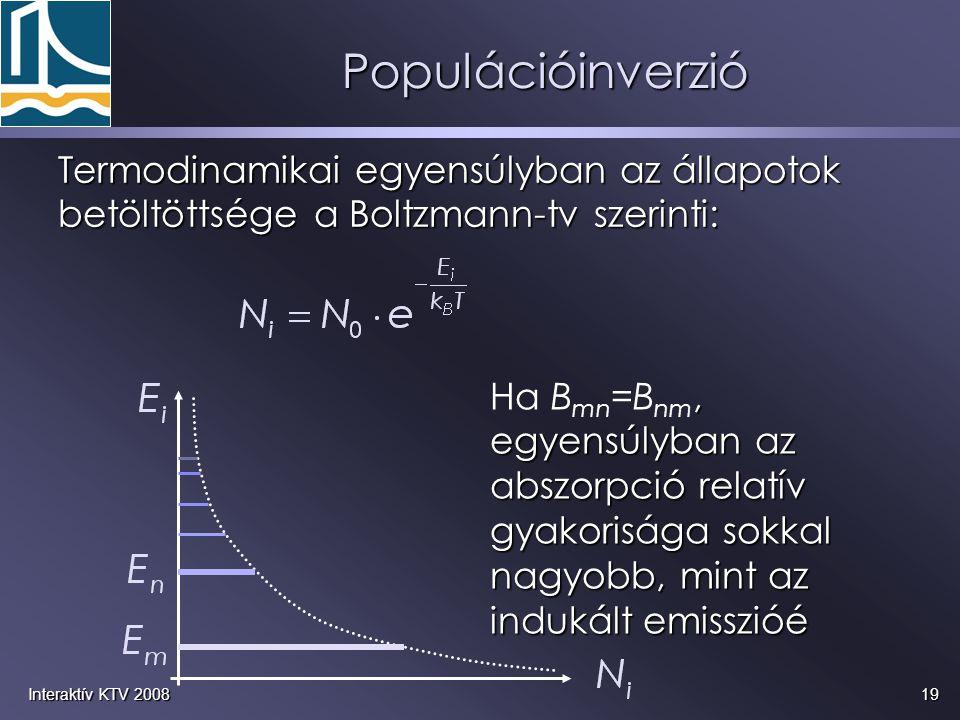Populációinverzió Termodinamikai egyensúlyban az állapotok betöltöttsége a Boltzmann-tv szerinti: