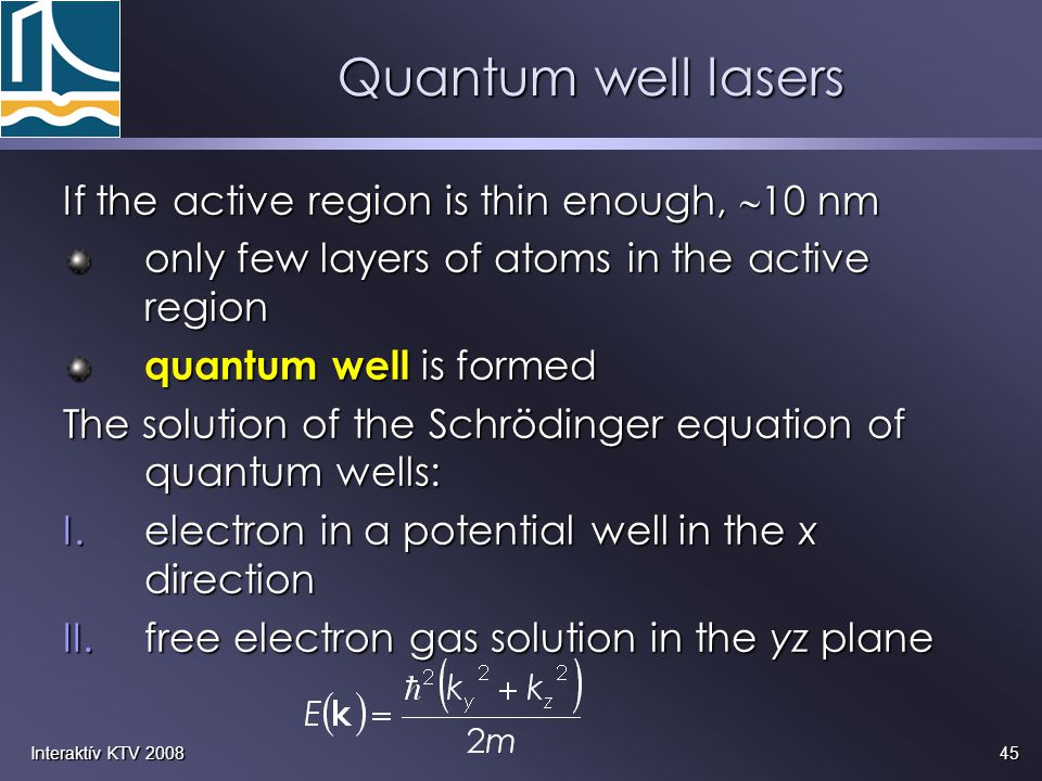Quantum well lasers If the active region is thin enough, 10 nm