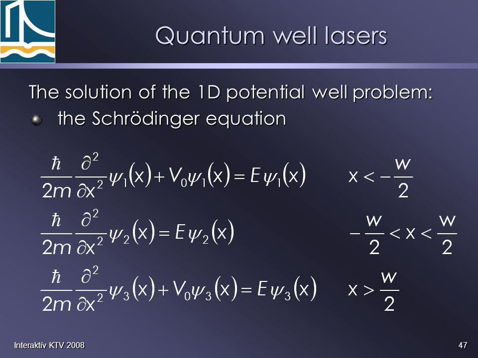 Quantum well lasers The solution of the 1D potential well problem: