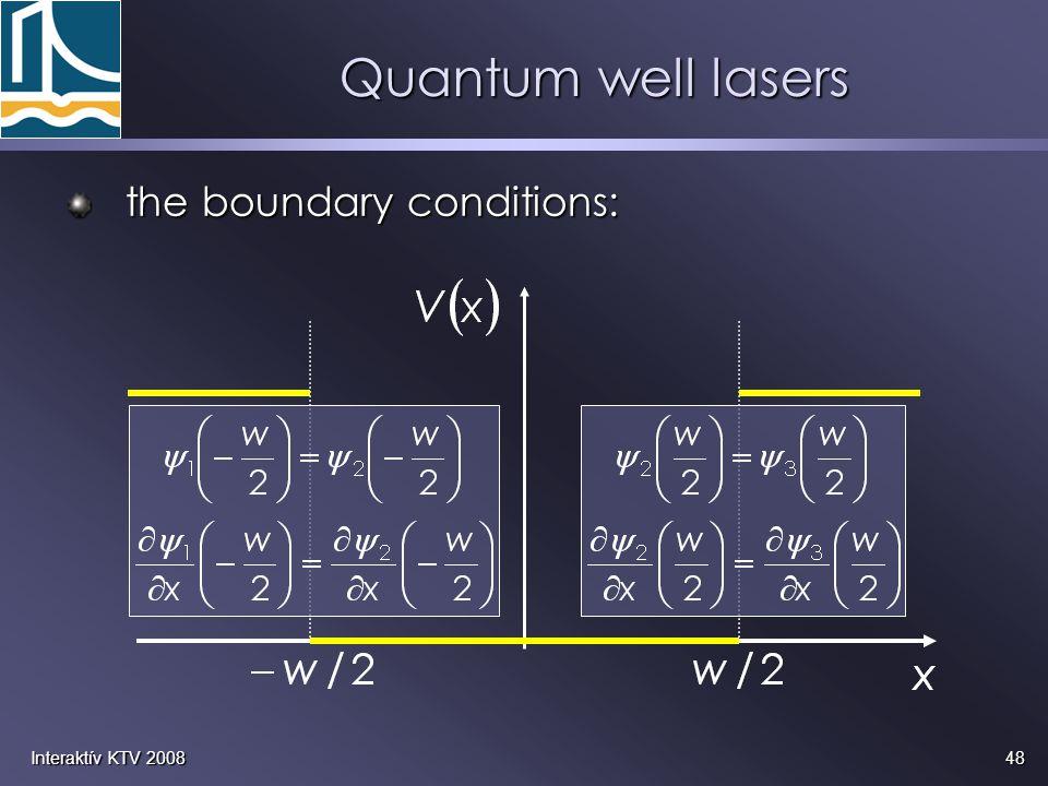 Quantum well lasers the boundary conditions: Interaktív KTV 2008