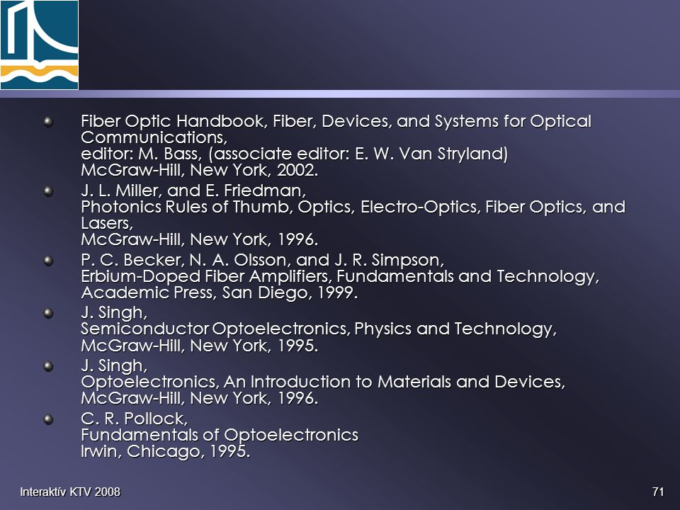 C. R. Pollock, Fundamentals of Optoelectronics Irwin, Chicago, 1995.