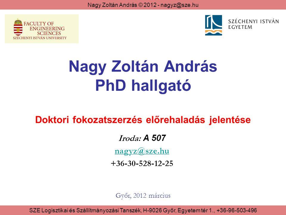 Nagy Zoltán András PhD hallgató Doktori fokozatszerzés előrehaladás jelentése