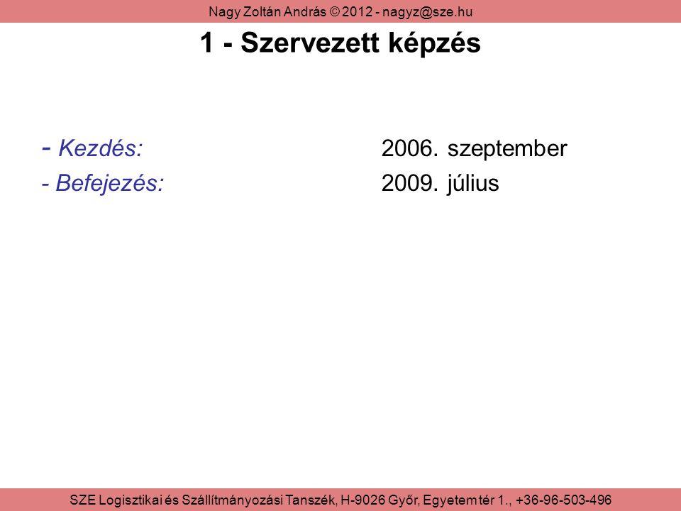 1 - Szervezett képzés - Kezdés: 2006. szeptember