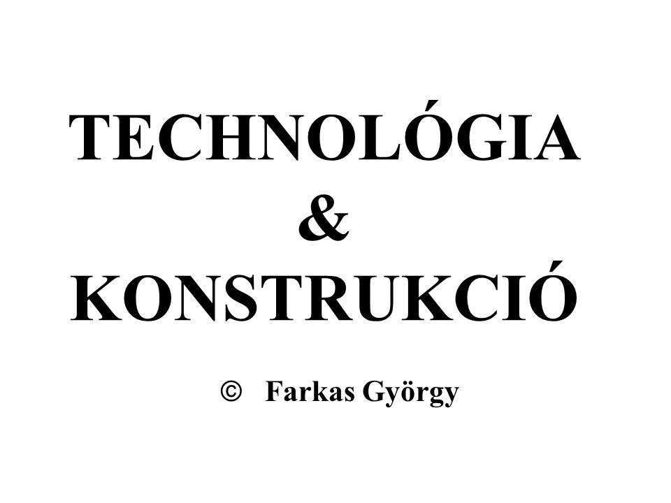 TECHNOLÓGIA & KONSTRUKCIÓ