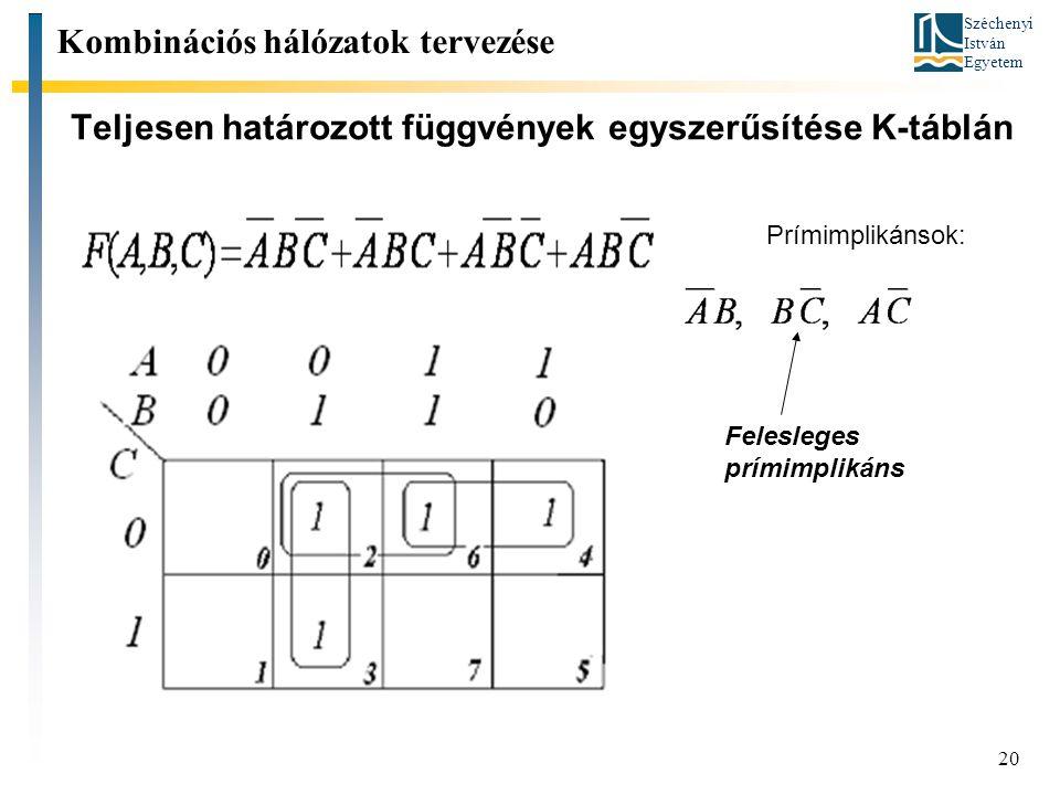 Teljesen határozott függvények egyszerűsítése K-táblán