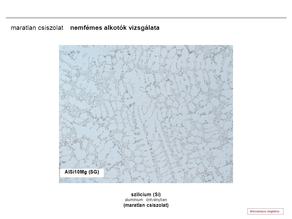 szilícium (Si) alumínium öntvényben (maratlan csiszolat)