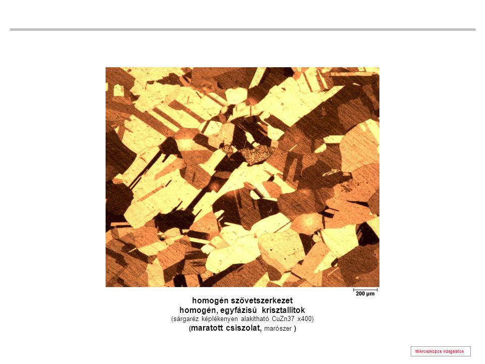 homogén szövetszerkezet homogén, egyfázisú krisztallitok (sárgaréz képlékenyen alakítható CuZn37 x400) (maratott csiszolat, marószer )
