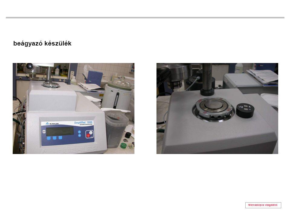 beágyazó készülék Mikroszkópos vizsgálatok