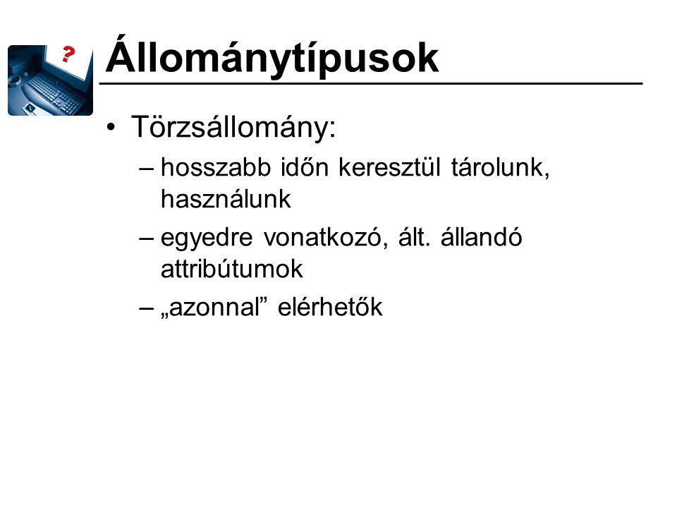Állománytípusok Törzsállomány: