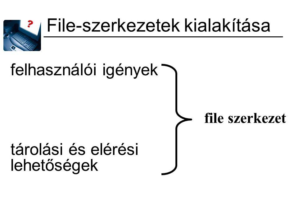 File-szerkezetek kialakítása