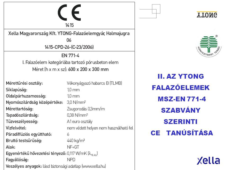II. AZ YTONG FALAZÓELEMEK MSZ-EN 771-4 SZABVÁNY SZERINTI CE TANÚSÍTÁSA