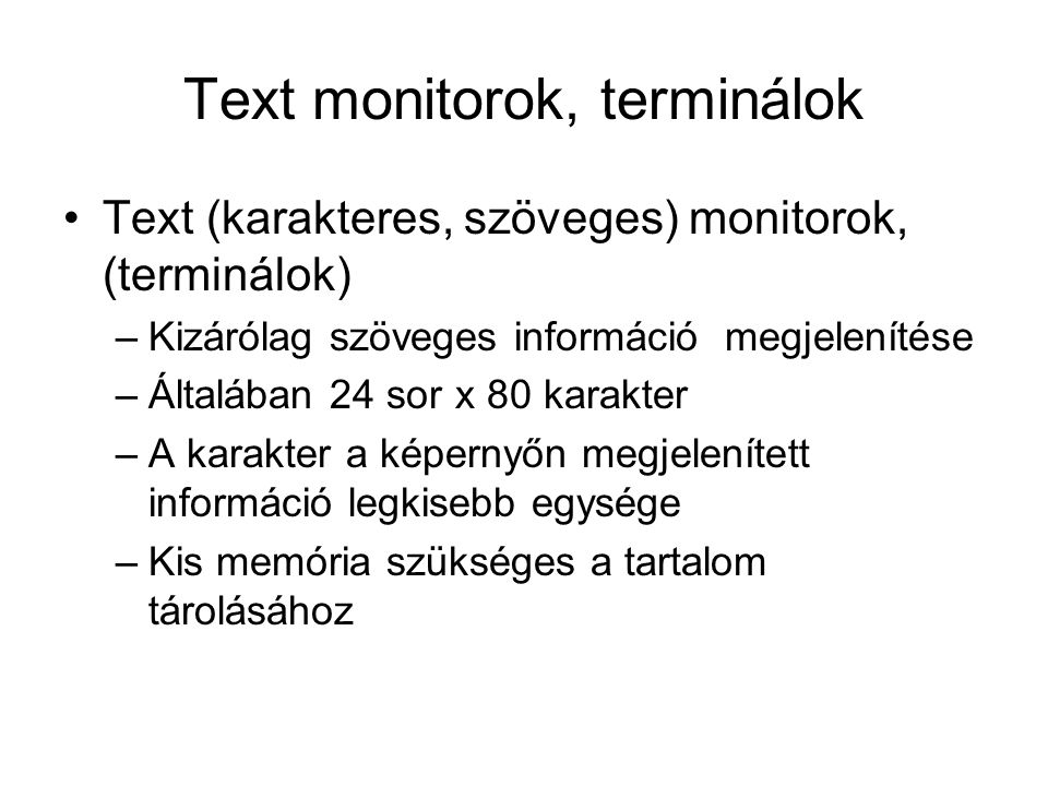 Text monitorok, terminálok