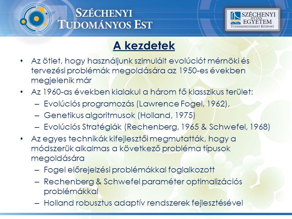 A kezdetek Az ötlet, hogy használjunk szimulált evolúciót mérnöki és tervezési problémák megoldására az 1950-es években megjelenik már.