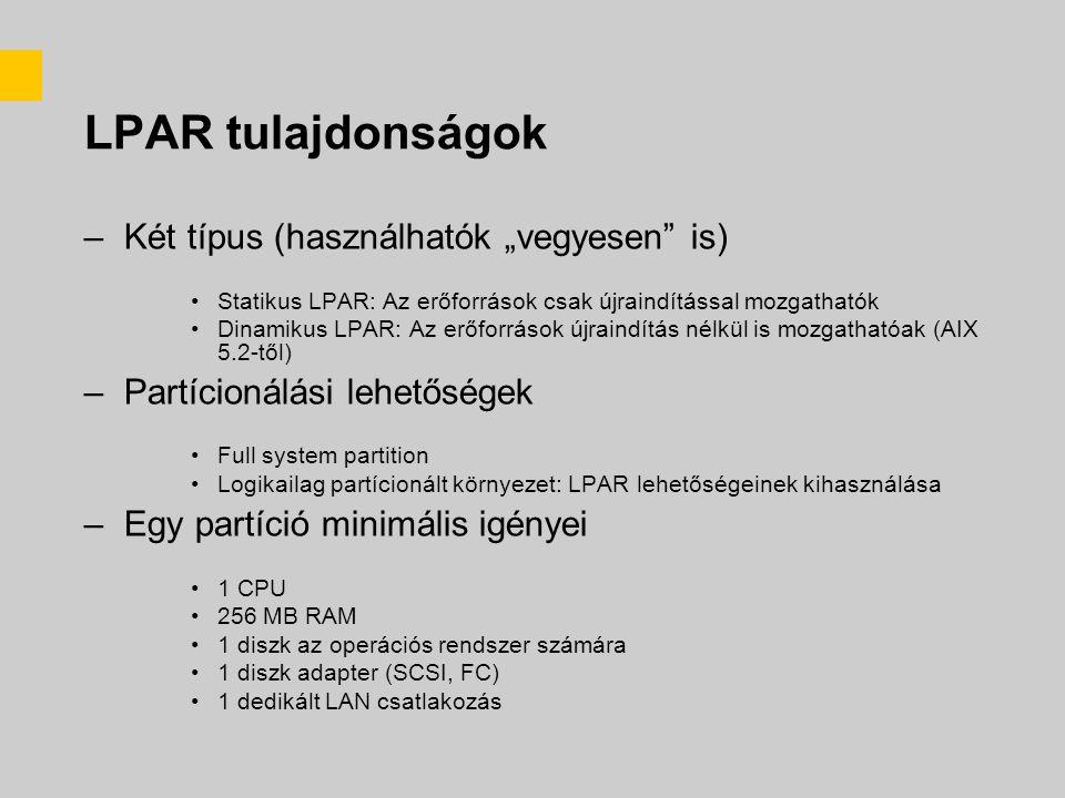 """LPAR tulajdonságok Két típus (használhatók """"vegyesen is)"""