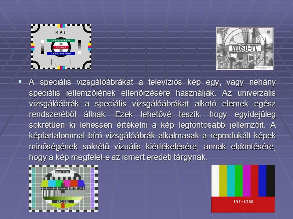 A speciális vizsgálóábrákat a televíziós kép egy, vagy néhány speciális jellemzőjének ellenőrzésére használják.