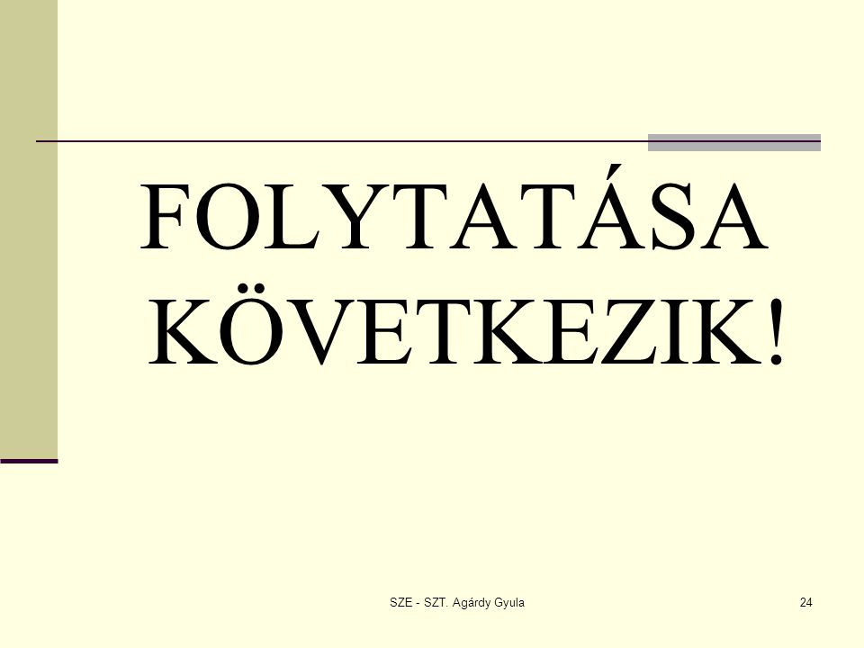 FOLYTATÁSA KÖVETKEZIK!