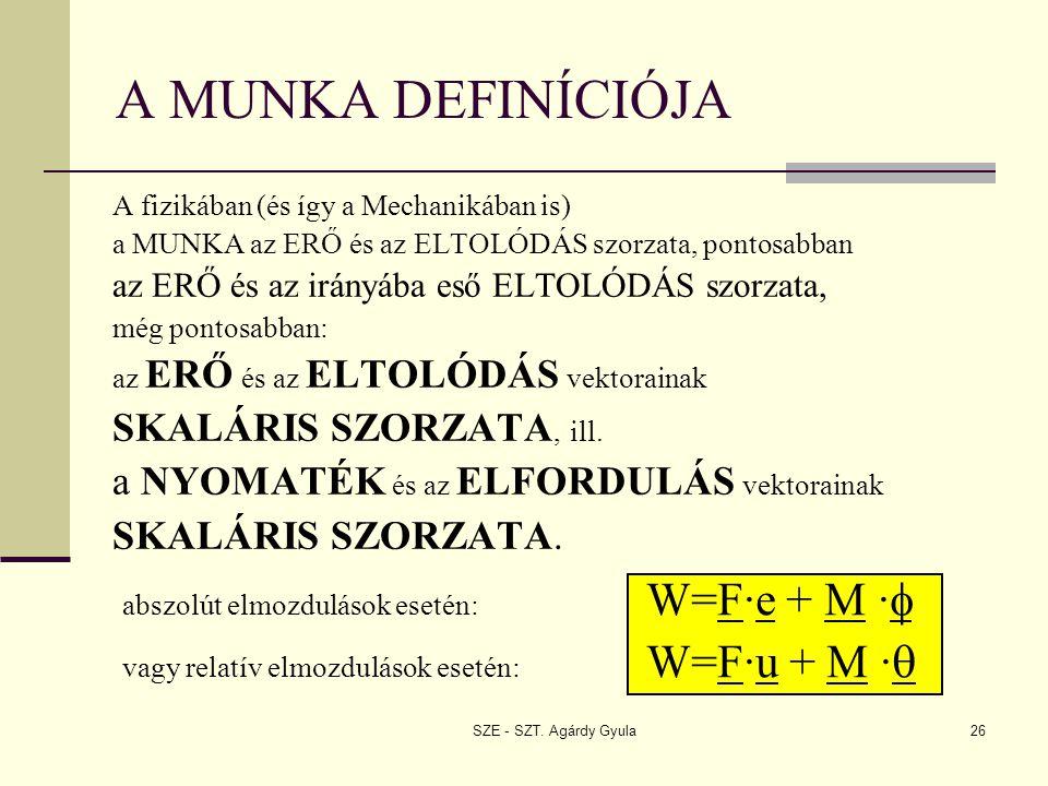 A MUNKA DEFINÍCIÓJA SKALÁRIS SZORZATA, ill.