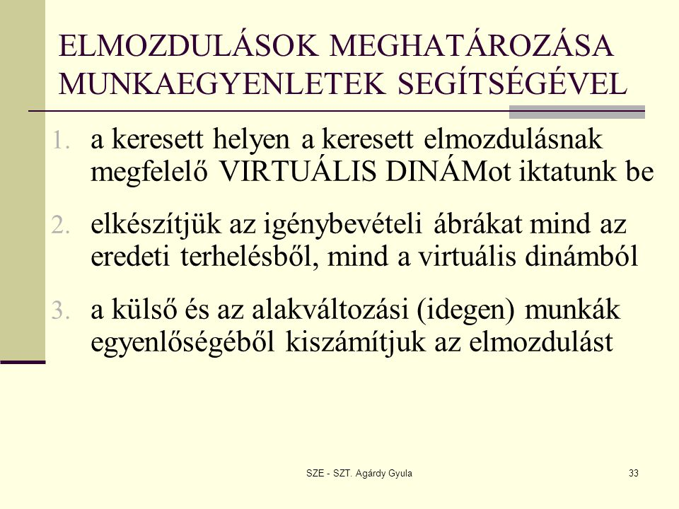 ELMOZDULÁSOK MEGHATÁROZÁSA MUNKAEGYENLETEK SEGÍTSÉGÉVEL