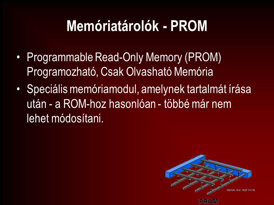Memóriatárolók - PROM Programmable Read-Only Memory (PROM) Programozható, Csak Olvasható Memória.