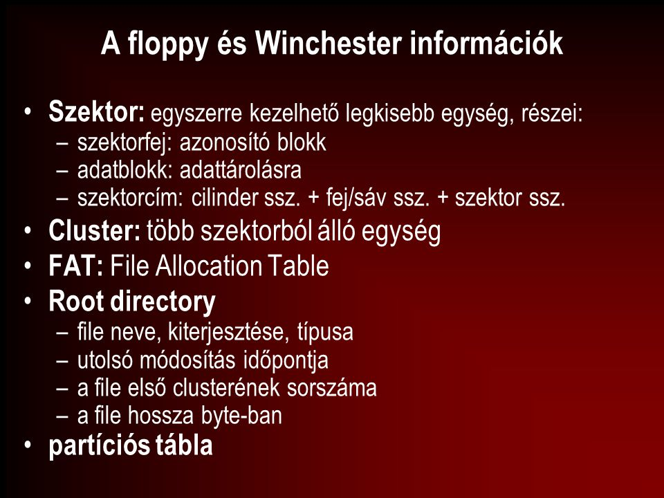 A floppy és Winchester információk